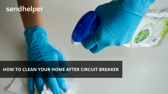 Cleaning home tips after circuit breaker in Singapore. Book professional cleaners on Sendhelper app.