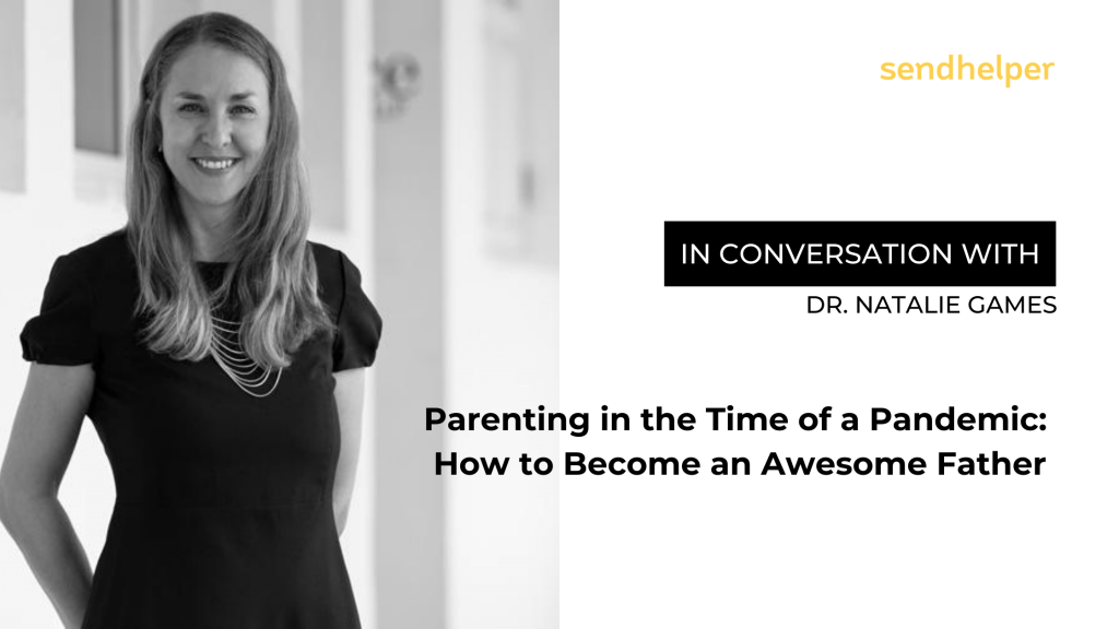 Parenting in the Time of a Pandemic: How to become an Awesome Father